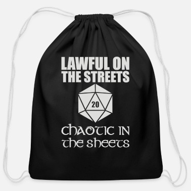 Lawful In The Streets Chaotic In The Sheets - Cotton Drawstring Bag