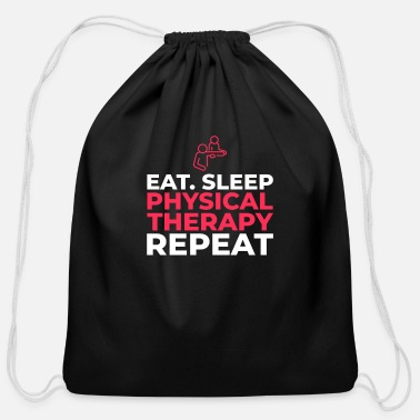 Therapy Eat Sleep Physical Therapy Repeat - Cotton Drawstring Bag