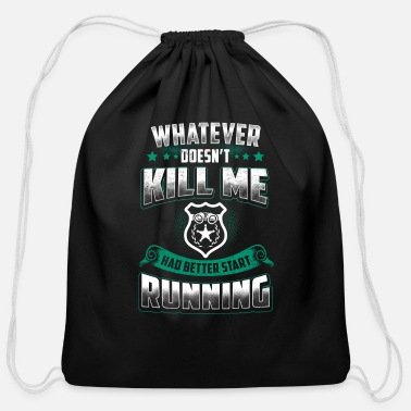 Police Officer Did It Police officer - whatever doesn't kill me had bett - Cotton Drawstring Bag