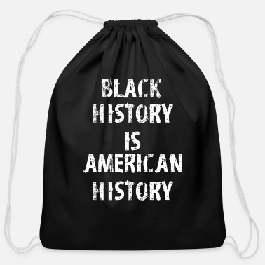 Black History Black History Is American History - Cotton Drawstring Bag