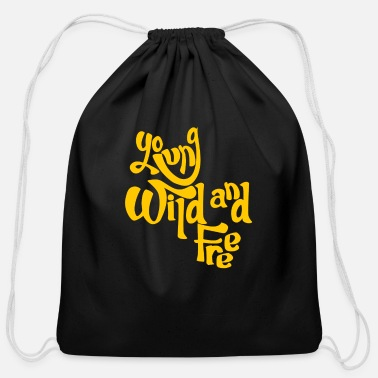 Young Wild And Free Young Wild And Free - Cotton Drawstring Bag