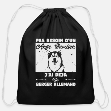 German Shepherd No Need Guardian Angel I Have A German Shepherd - Cotton Drawstring Bag
