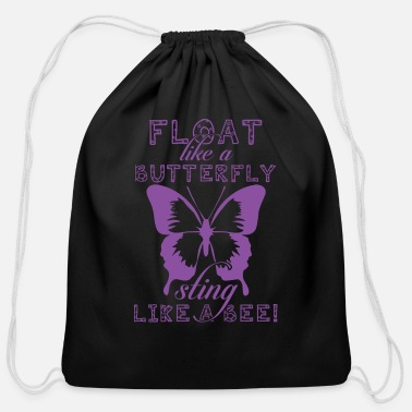 Float Like A Butterfly Sting Like A Bee Float like a butterfly sting like a bee! - Cotton Drawstring Bag