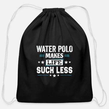 Quote Water Polo Life Love Cool Funny Cute Sayings Gifts - Cotton Drawstring Bag