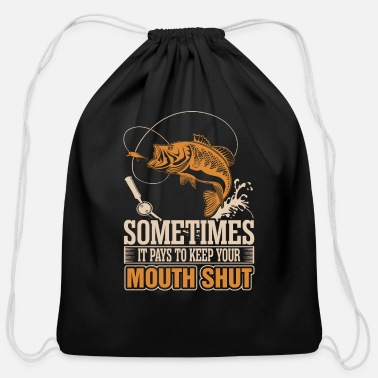 Mouth Shut Sometimes It Pays To Keep Your Mouth Shut - Cotton Drawstring Bag