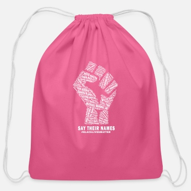 Race Black Lives Matter Say Their Names - Cotton Drawstring Bag