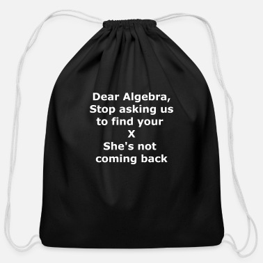 Dear Algebra - Math / Mathematics / X / Gift - Cotton Drawstring Bag