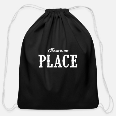 Places Of Interest There is no place - Cotton Drawstring Bag