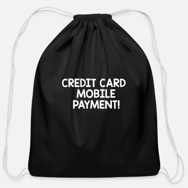 Credit Card Funny Credit card mobile payment - Cotton Drawstring Bag