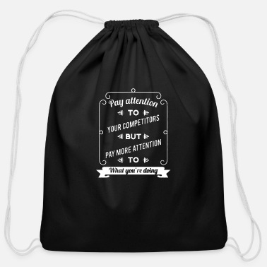 Pay Pay Attention To Your Competitors But Pay More - Cotton Drawstring Bag