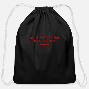 Heaven better to reign in hell than to serve in heaven - Cotton Drawstring Bag