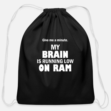 Rams Funny My brain is running low on ram – Funny tech humor - Cotton Drawstring Bag
