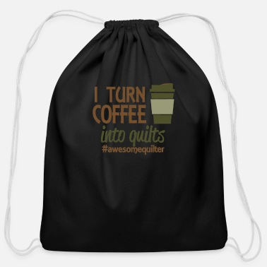 Turn Of The Year I turn coffee into quilts - Cotton Drawstring Bag