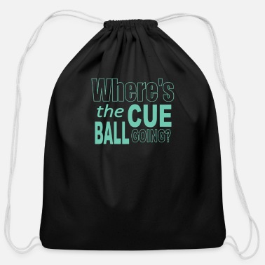 Cue Snooker Where s The Cue Ball Going - Cotton Drawstring Bag