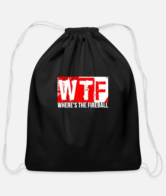Fireball Bags & Backpacks - WTF Where's The Fireball Alcohol Cool Party Funny - Cotton Drawstring Bag black