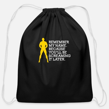 Dirty Remember My Name, You'll Be Screaming It Later! - Cotton Drawstring Bag