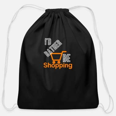 Shopping Rather shopping - Shopping, shopping - Cotton Drawstring Bag