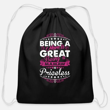 Mamaw Being A Mom Is Great Being A Mamaw - Cotton Drawstring Bag
