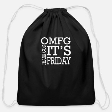 Omfg OMFG Thanks God Its Friday Jesus Good Friday - Cotton Drawstring Bag