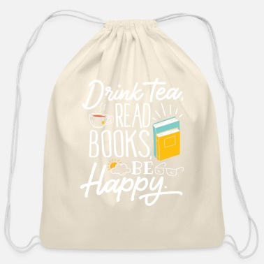 Read Drink tea read books be happy Print geeky book - Cotton Drawstring Bag