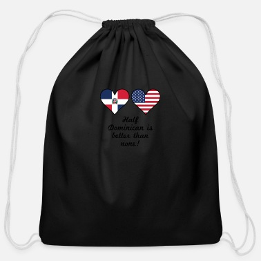 Dominican Republic Half Dominican Is Better Than None - Cotton Drawstring Bag