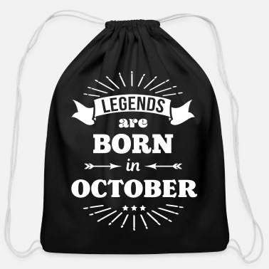 Legend Are Born In October legends are born in october birthday October - Cotton Drawstring Bag