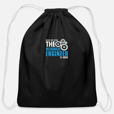 Mechanical Have No Fear The Mechanical Engineer Is Here - Cotton Drawstring Bag