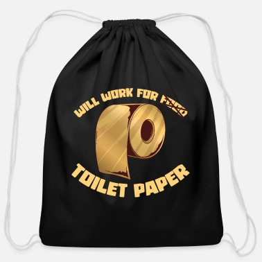 Read Will work for toilet paper - Cotton Drawstring Bag