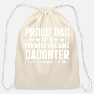 Awesome PROUD DAD OF A FREAKING AWESOME DAUGHTER - Cotton Drawstring Bag
