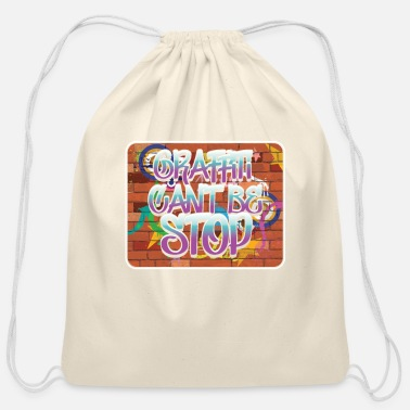 Graffiti Graffiti Cant Be Stop Spray Paintings Painters - Cotton Drawstring Bag