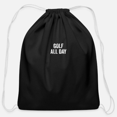 Golf Golf All Day | Golf - Cotton Drawstring Bag