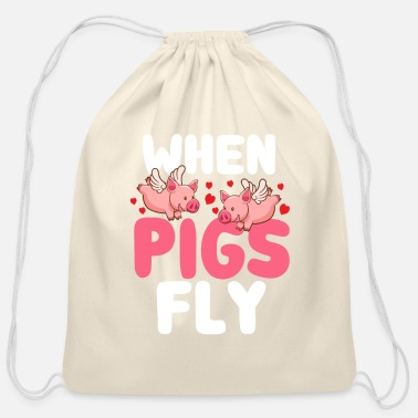 Sow When Pigs Fly - Cotton Drawstring Bag