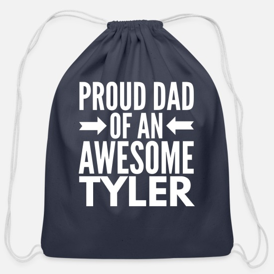 Birthday Present Bags & Backpacks - Proud Dad of an awesome Tyler - Cotton Drawstring Bag navy