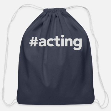 Acting Acting - Cotton Drawstring Bag