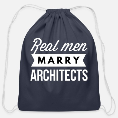 Architect Real men marry Architects - Cotton Drawstring Bag