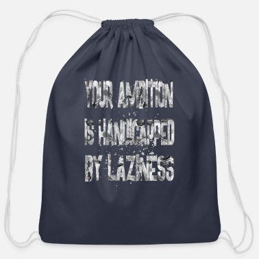 Handicap your ambition is handicapped - Cotton Drawstring Bag