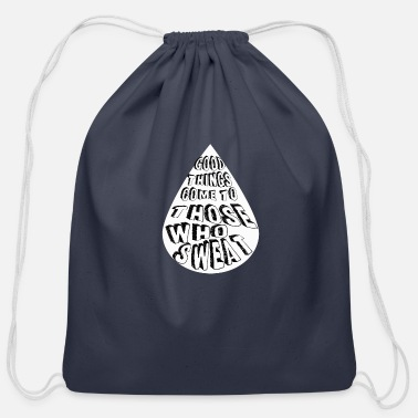 good things come to those who sweat - Cotton Drawstring Bag