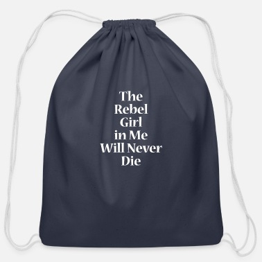 The rebel girl in me will never die - Cotton Drawstring Bag