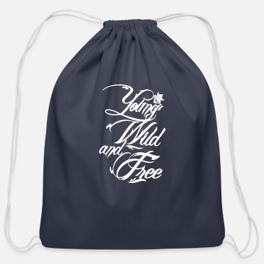 Young Wild And Free Young Wild and Free New - Cotton Drawstring Bag
