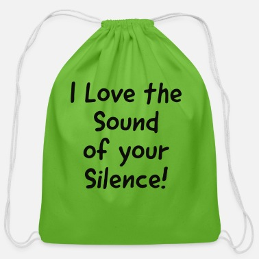 I love the sound of your Silence - Cotton Drawstring Bag