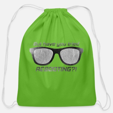 Reboot Have you tried rebooting? Nerd IT Programmer - Cotton Drawstring Bag
