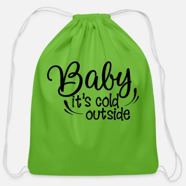 Cold Baby its cold outside - Cotton Drawstring Bag