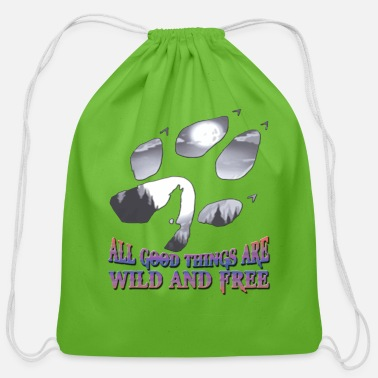 Wild all good things are wild and free - Cotton Drawstring Bag