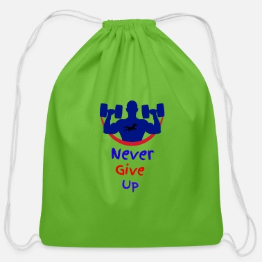 Never give up - Cotton Drawstring Bag