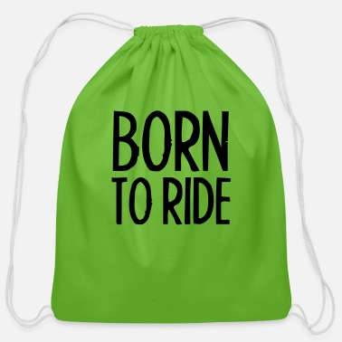 Born Sex Born To Ride - Cotton Drawstring Bag