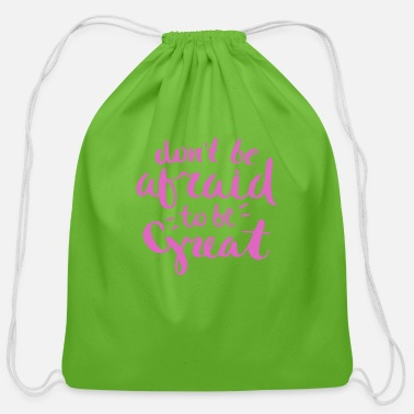 Don T Be Afraid Don t be afraid - Cotton Drawstring Bag