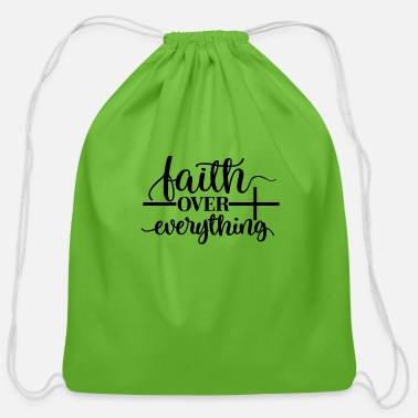 Coffee FAITH OVER EVERYTHING FAITH QUOTES SAYINGS T-SHIRT - Cotton Drawstring Bag