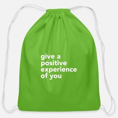 give a positive experience of you - Cotton Drawstring Bag