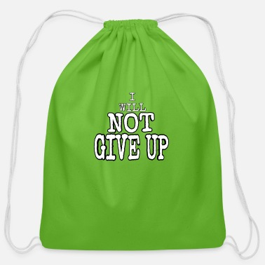 I WILL NOT GIVE UP 2 - Cotton Drawstring Bag