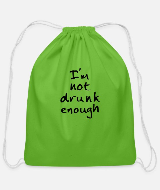 Feast Alcohol Funny Bags & Backpacks - not drunk enough - Cotton Drawstring Bag clover